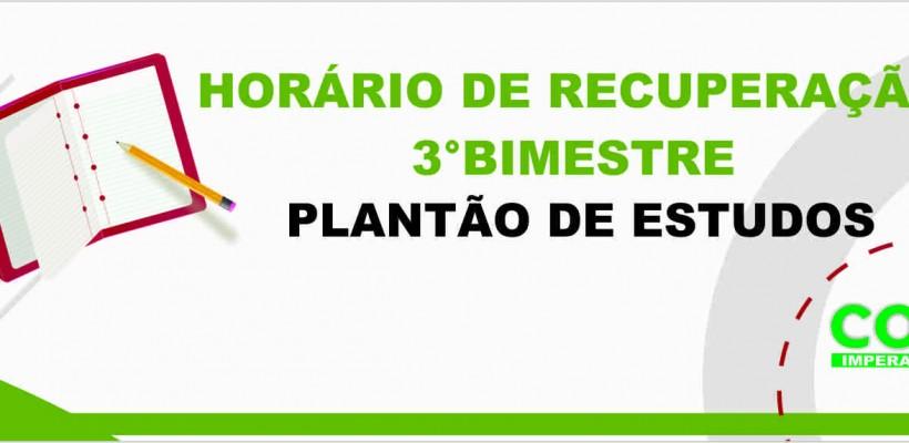 HORÁRIO RECUPERAÇÃO / PLANTÃO DE ESTUDOS 3 BIM